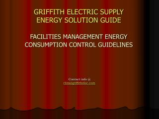 GRIFFITH ELECTRIC SUPPLY ENERGY SOLUTION GUIDE FACILITIES MANAGEMENT ENERGY CONSUMPTION CONTROL GUIDELINES