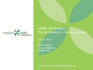 MHBE IAC Meeting Carrier Relations – Existing System