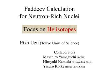 Faddeev Calculation for Neutron-Rich Nuclei