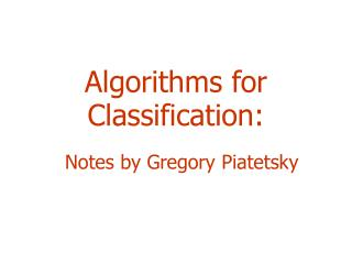 Algorithms for  Classification: