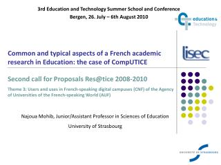 3rd Education and Technology Summer School and Conference Bergen, 26. July – 6th August 2010