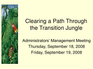 Clearing a Path Through the Transition Jungle