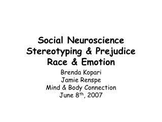 Social Neuroscience Stereotyping & Prejudice Race & Emotion