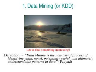 1.  Data Mining (or KDD)