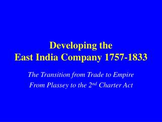 Developing the East India Company 1757-1833