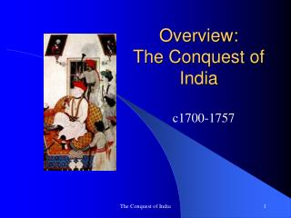 Overview: The Conquest of India