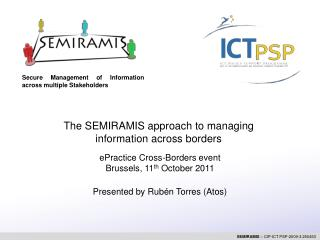 The SEMIRAMIS approach to managing  information across borders