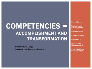 Competencies =  Accomplishment And Transformation