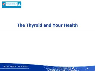 The Thyroid and Your Health