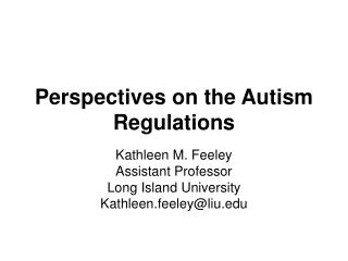Perspectives on the Autism Regulations