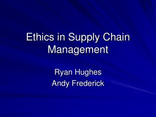 Ethics in Supply Chain Management