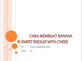 Cara membuat banana sweet risoles with chees