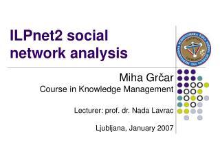 ILPnet2 social network analysis