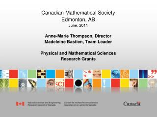 Canadian Mathematical Society  Edmonton, AB June, 2011 Anne-Marie Thompson, Director