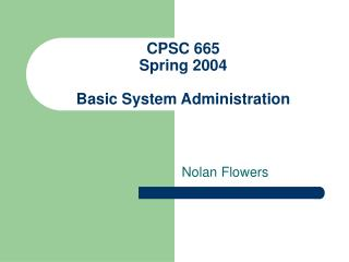 CPSC 665  Spring 2004 Basic System Administration
