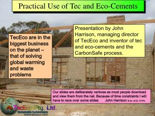 Practical Use of Tec and Eco-Cements