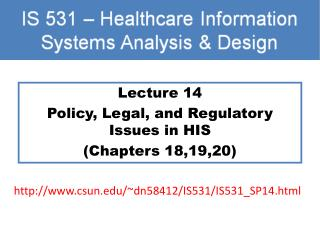 Lecture 14 Policy, Legal, and Regulatory Issues in HIS  (Chapters 18,19,20)