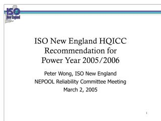 ISO New England HQICC Recommendation for  Power Year 2005/2006