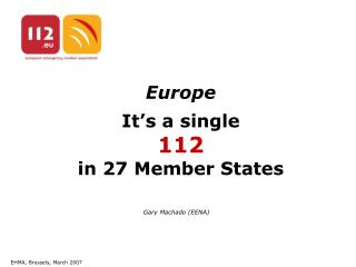 Europe It's a single 112 in 27 Member States