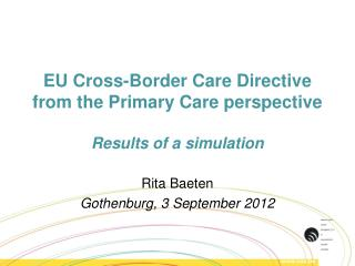 EU  Cross-Border Care Directive  from the Primary  C are perspective Results of a simulation
