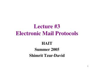 Lecture #3 Electronic Mail Protocols