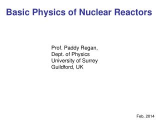 Basic Physics of Nuclear Reactors