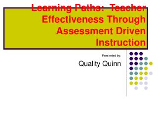 Learning Paths:  Teacher Effectiveness Through Assessment Driven Instruction