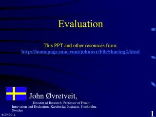 Evaluation This PPT and other resources from: homepage.mac/johnovr/FileSharing2.html