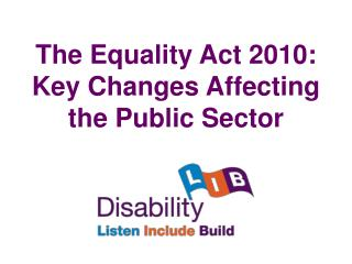 The Equality Act 2010: Key Changes Affecting the Public Sector
