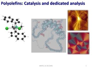 P olyolefins: Catalysis and dedicated analysis