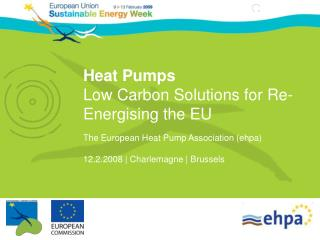 H eat Pumps   Low Carbon Solutions for Re-Energising the EU