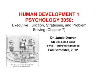 HUMAN DEVELOPMENT 1 PSYCHOLOGY 3050: Executive Function, Strategies, and Problem Solving (Chapter 7)