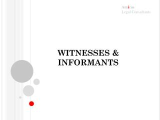 WITNESSES & INFORMANTS