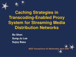 Caching Strategies in Transcoding-Enabled Proxy System for Streaming Media Distribution Networks
