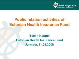 Public relation activities of Estonian Health Insurance Fund