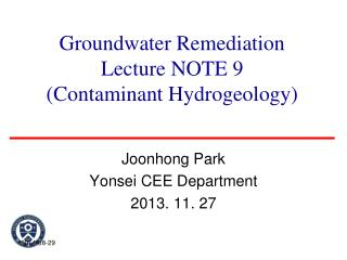 Groundwater Remediation  Lecture NOTE 9  (Contaminant Hydrogeology)