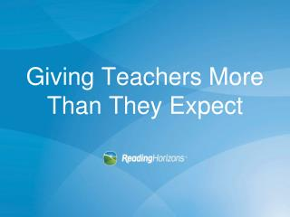 Giving Teachers More Than They Expect