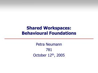 Shared Workspaces: Behavioural Foundations