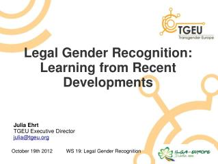 Legal Gender Recognition: Learning from Recent Developments