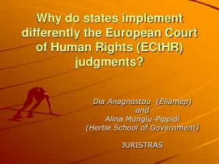 Why do states implement differently the European Court of Human Rights (ECtHR) judgments?