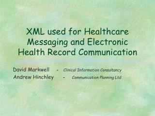 XML used for Healthcare Messaging and Electronic Health Record Communication