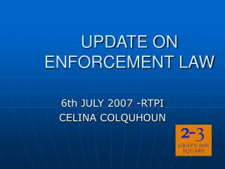 UPDATE ON ENFORCEMENT LAW