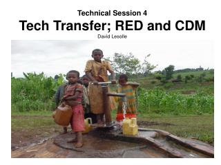Technical Session 4 Tech Transfer; RED and CDM David Lesolle