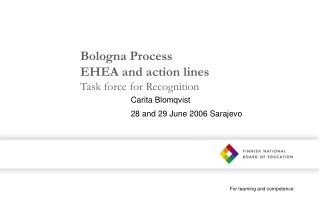 Bologna Process EHEA and action lines Task force for Recognition