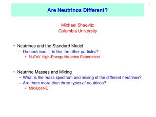Are Neutrinos Different?