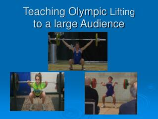 Teaching Olympic Lifting to a large Audience