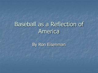 Baseball as a Reflection of America
