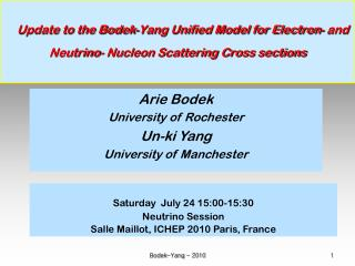 Arie Bodek University of Rochester Un-ki Yang University of Manchester