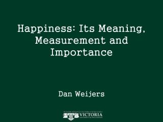 Happiness: Its Meaning, Measurement and Importance