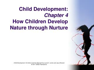 Child Development:  Chapter 4 How Children Develop Nature through Nurture